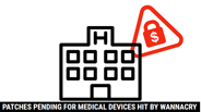 Patches Pending for Medical Devices Hit By WannaCry